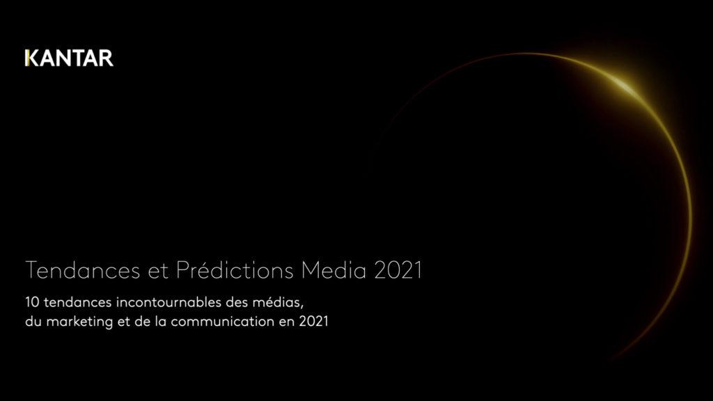 Kantar dévoile son rapport sur les Tendances & Prédictions Media 2021 à l'international © DR